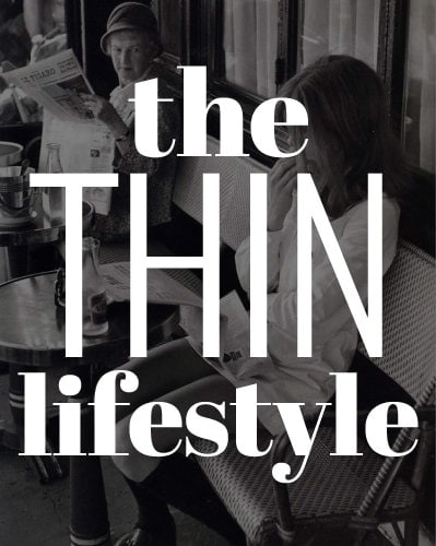 The Thin Lifestyle: How to Be Thin without Really Trying