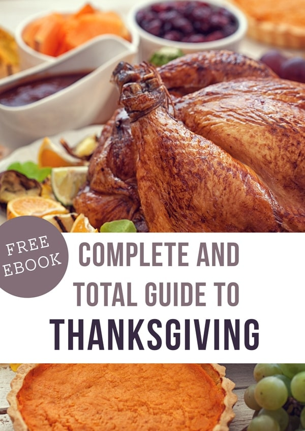 The Complete and Total Guide to Thanksgiving (Free eBook!)