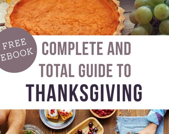 The Complete and Total Guide to Thanksgiving Dinner (Free Ebook!)