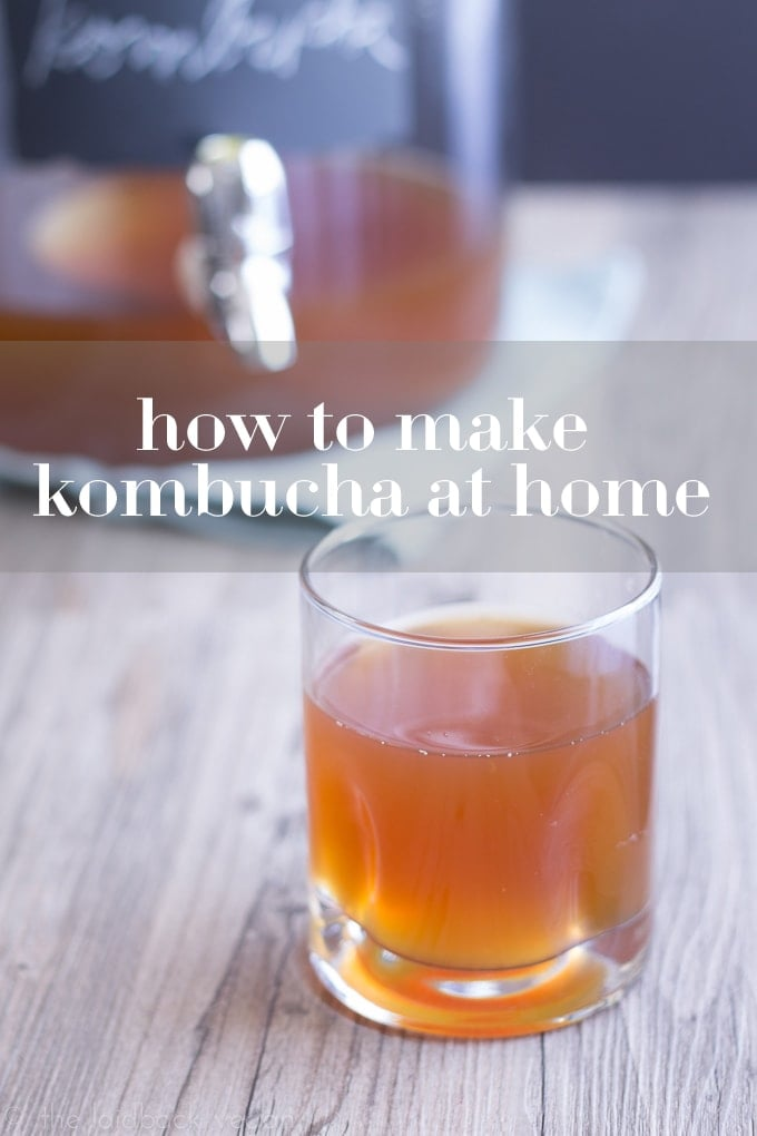 How to Make Kombucha at Home - The Laidback Vegan