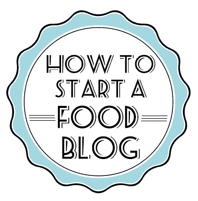 How to Start a Food Blog - All the resources and tips you need to start a successful food blog!