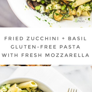 Fried Zucchini Basil Gluten-Free Pasta with Fresh Mozzarella