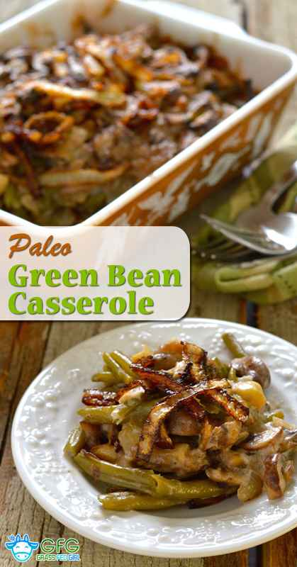 Paleo green bean casserole for Whole30 Thanksgiving or Paleo Thanksgiving