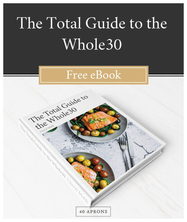 The Total Guide to the Whole30 Free eBook: Your Whole30 survival guide with Whole30 tips, Whole30 recipes, and more!