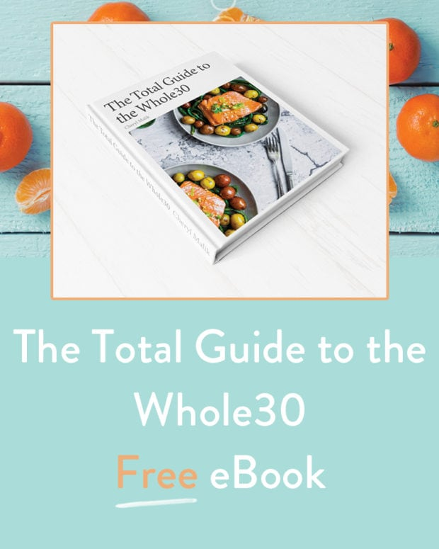Total Guide to the Whole30 Free eBook: Everything you need to know for a great Whole30