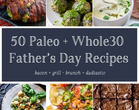 50 Paleo Father's Day Recipes (Whole30)