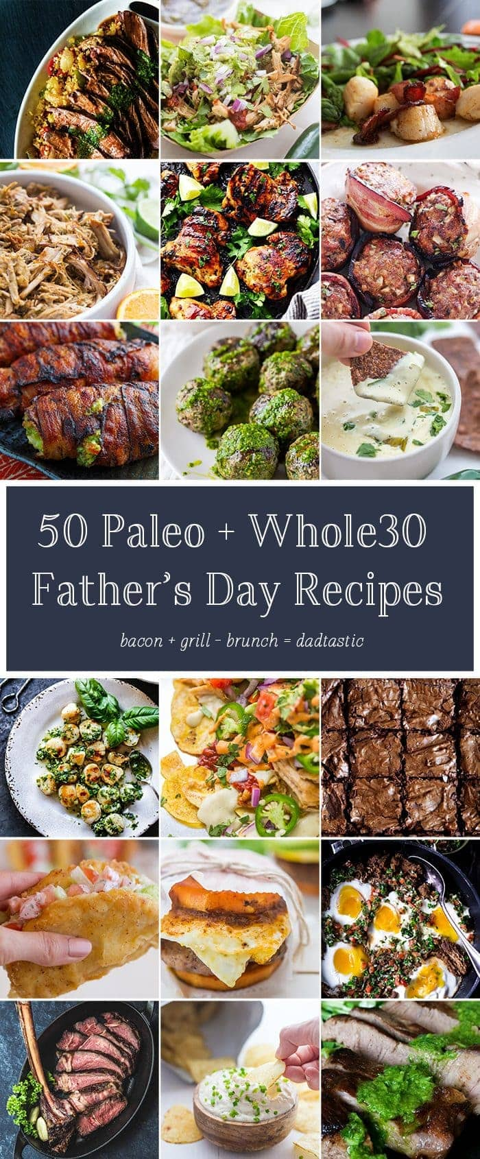 This Father's Day, show dad what a badass he is with... what else? Grilled meat. Oh, and bacon and stuff... You know, paleo Father's Day classics! I've put together dozens of my favorite paleo Father's Day recipes that celebrate dad with total dude food: no arugula salads, no mini quiche, no mimosas. Here, it's all grill marks and chip dips. These paleo Father's Day recipes are sure to show dad just how much he means to you. There's definitely a paleo Father's Day recipe in here for every dad - including lots of Whole30 Father's Day recipes, too. Cheers to dad!