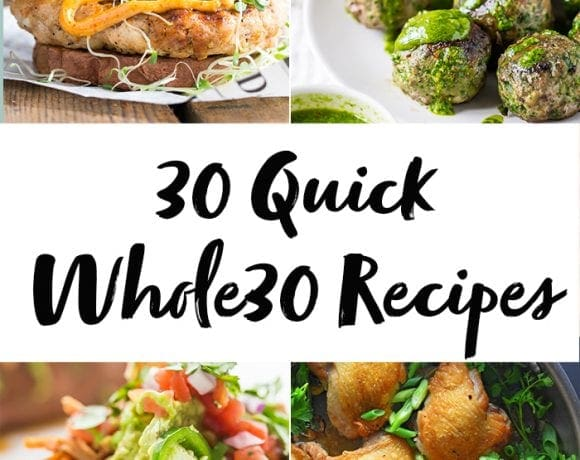 These 30 quick Whole30 recipes are full of flavor but low on time spent in the kitchen! Some of my favorite Whole30 dinner recipes, you'll love each of these for their simplicity and deliciousness. Yep, these quick Whole30 recipes might just save your round...