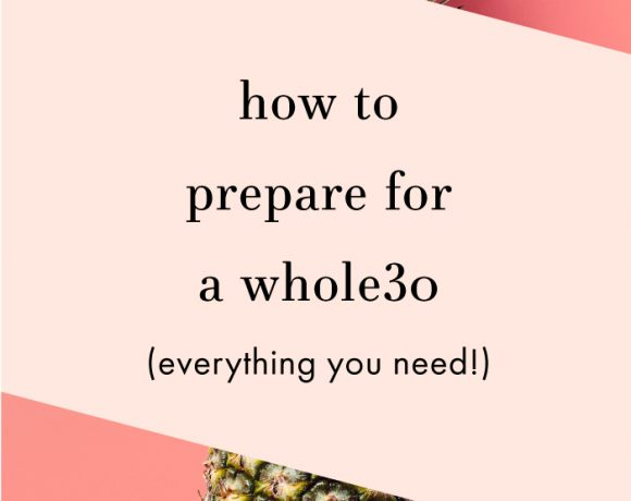 How to Prepare for a Whole30