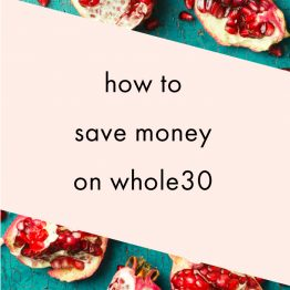 How to Save Money on Whole30