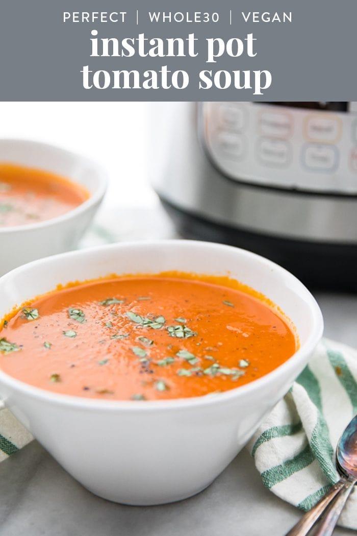 Whole30 Vegan Instant Pot Tomato Soup