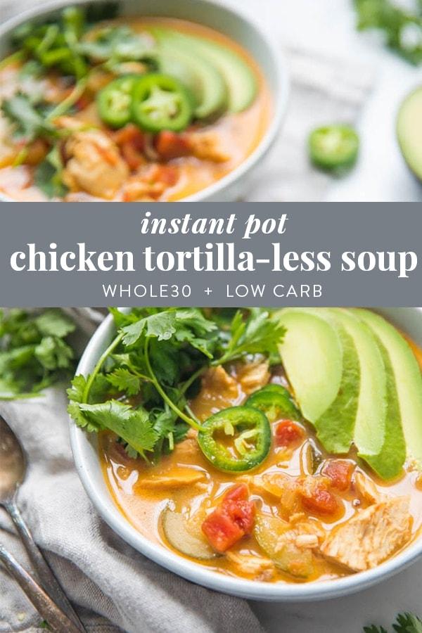 Whole30 Instant Pot Chicken Tortilla-Less Soup (Low Carb, Paleo) Pinterest graphic