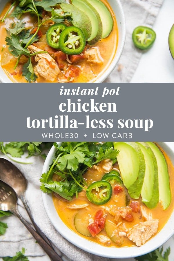 This Whole30 Instant Pot chicken tortilla less soup is full of flavor and so easy to make! Super quick and filling, this Mexican soup is creamy, spicy, healthy, and low carb. #instantpot #mexican #dinner #whole30 #paleo #lowcarb #keto #healthy #cleaneating #realfood