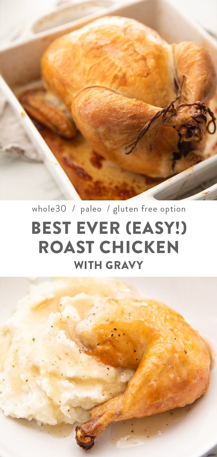 This simple recipe for roast chicken is the best ever: crispy, beautifully browned skin, tender meat, and minimal steps. It's crazy easy and perfect to have in your repertoire. With a regular gravy option as well as Whole30 and paleo options, too! Roasted in the oven, it's a delicious way to use a whole chicken, and its healthy, too. #chicken #paleo