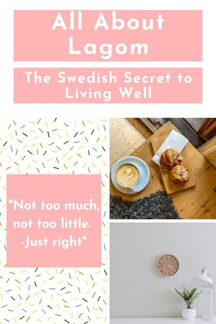 "Blog graphic with a picture collage demonstrating the basic ideas of the Swedish lifestyle trend lagom with a pink text overlay saying "" All About Lagom - the Swedish Secret to Living Well"""