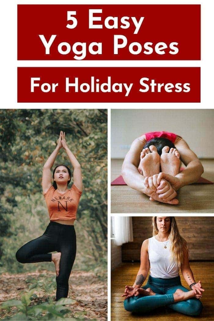 a photo collage of different easy yoga poses for holiday stress