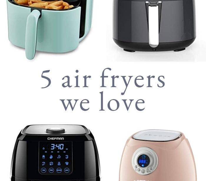 5 air fryers we love
