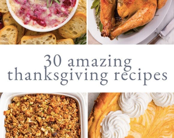 4 photo graphic with cranberry brie dip, roasted turkey, sausage stuffing, and pumpkin cheesecake and 30 amazing thanksgiving recipes
