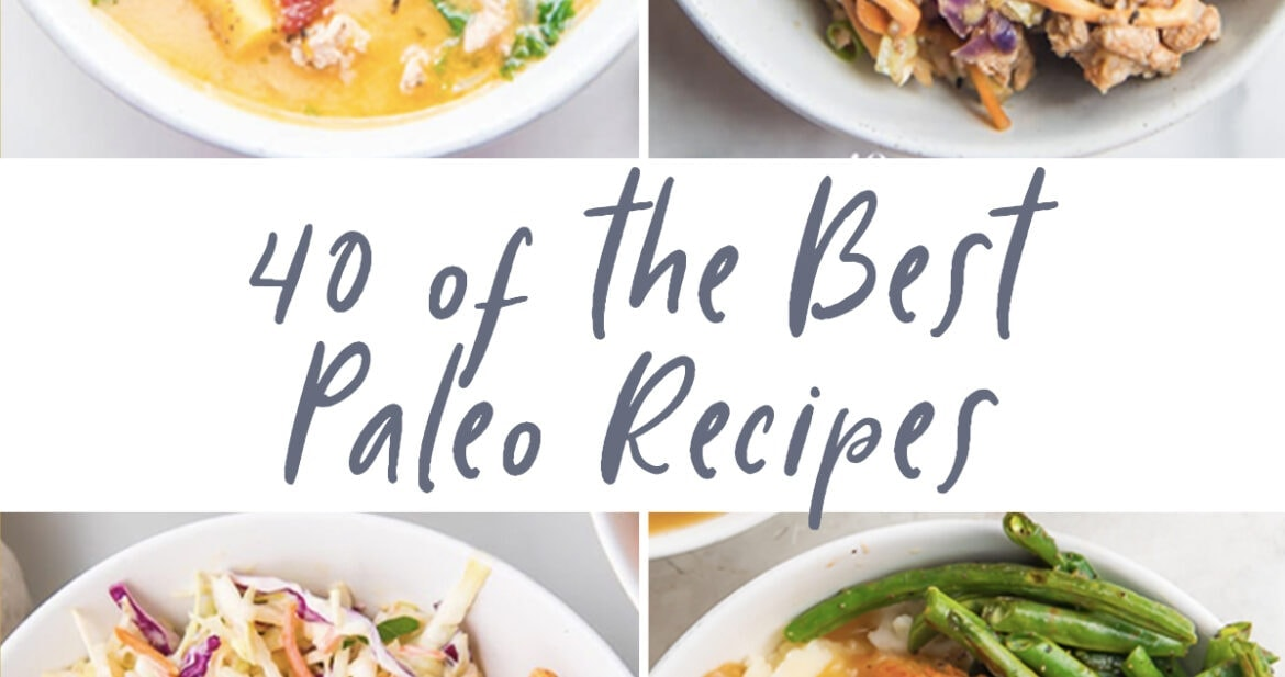 4 photo graphic for 40 of the best paleo recipes