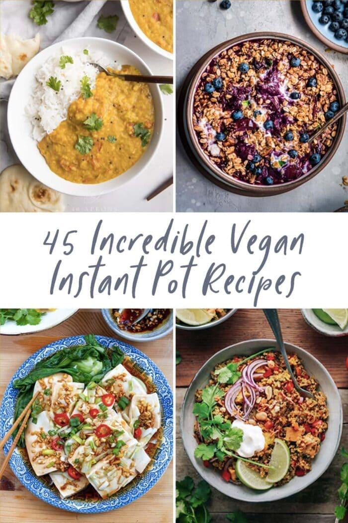45 Incredible Vegan Instant Pot Recipes graphic
