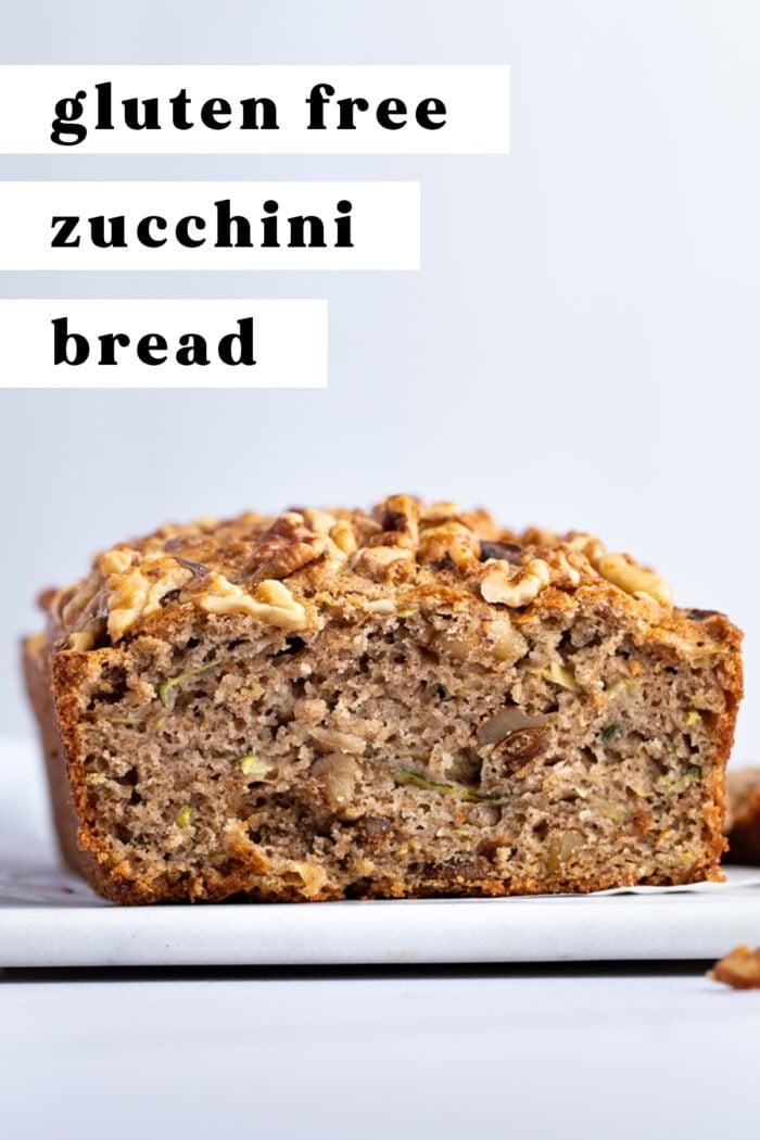 Pin graphic for gluten free zucchini bread