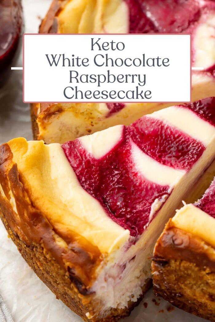 Pin graphic for keto white chocolate raspberry cheesecake